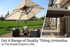 Get a Range of Quality Tilting Umbrellas at The Shade Experts USA