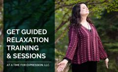 Get Guided Relaxation Training & Sessions at A Time for Expression, LLC.