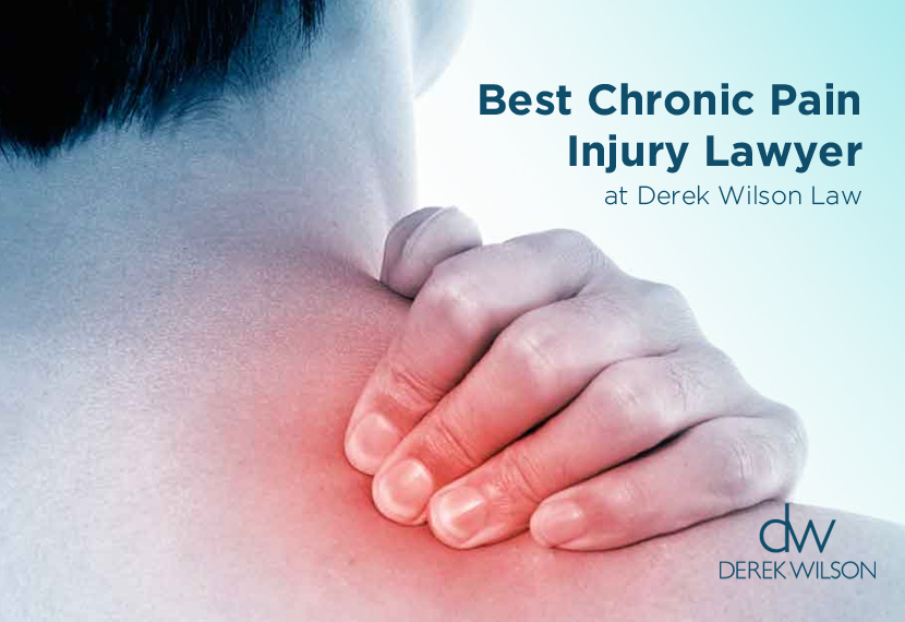 Best Chronic Pain Injury Lawyer at Derek Wilson Law