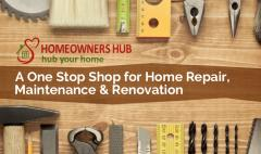 Homeowners Hub – A One Stop Shop for Home Repair, Maintenance & Renovation