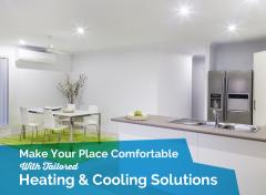 Make Your Place Comfortable With Tailored Heating & Cooling Solutions