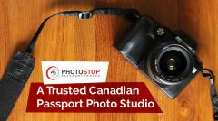 Photo Stop - A Trusted Canadian Passport Photo Studio