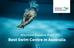 Werribee Outdoor Pool – Best Swim Centre in Australia