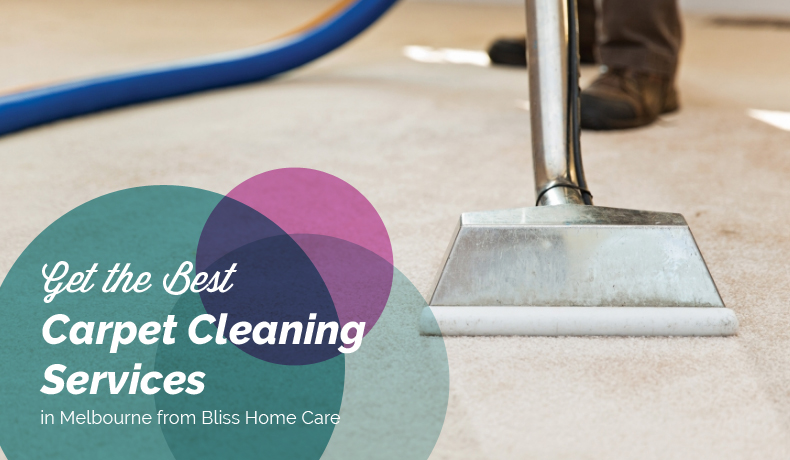 Get the Best Carpet Cleaning Services in Melbourne from Bliss Home Care