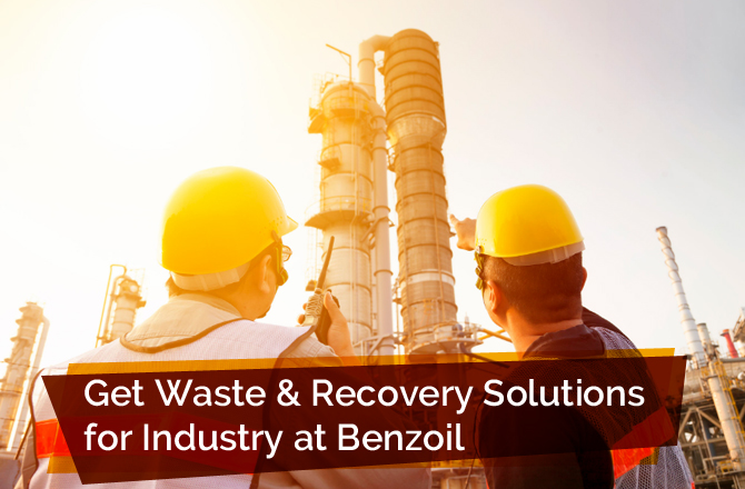 Get Waste & Recovery Solutions for Industry at Benzoil
