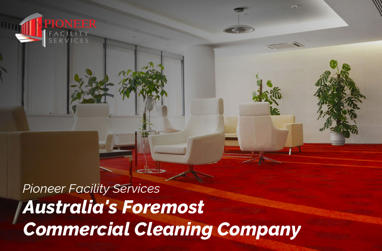 Pioneer Facility Services - Australia's Foremost Commercial Cleaning Company