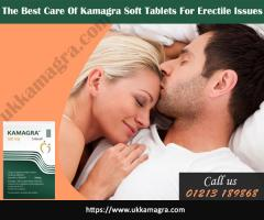 The Best Care Of Kamagra Soft Tablets For Erectile Issues