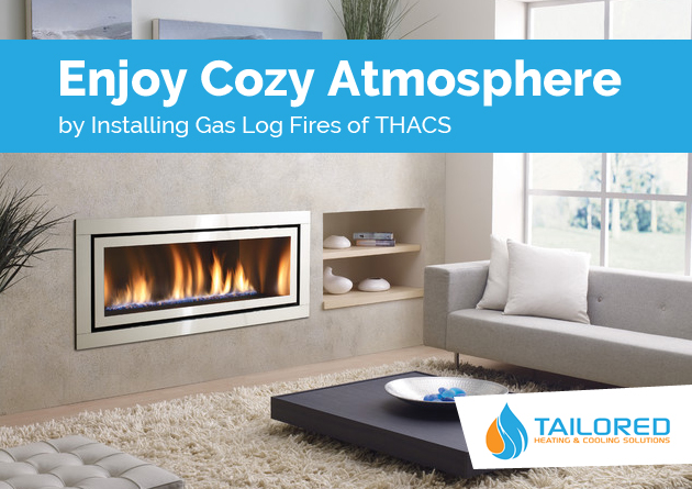 Enjoy Cozy Atmosphere by Installing Gas Log Fires of THACS