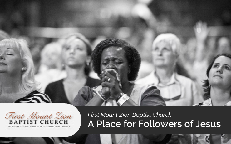 First Mount Zion Baptist Church – A Place for Followers of Jesus
