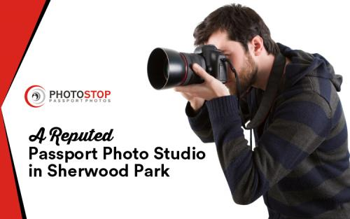 Photo Stop – A Reputed Passport Photo Studio in Sherwood Park