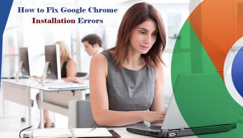 How to Fix Google Chrome Installation Errors